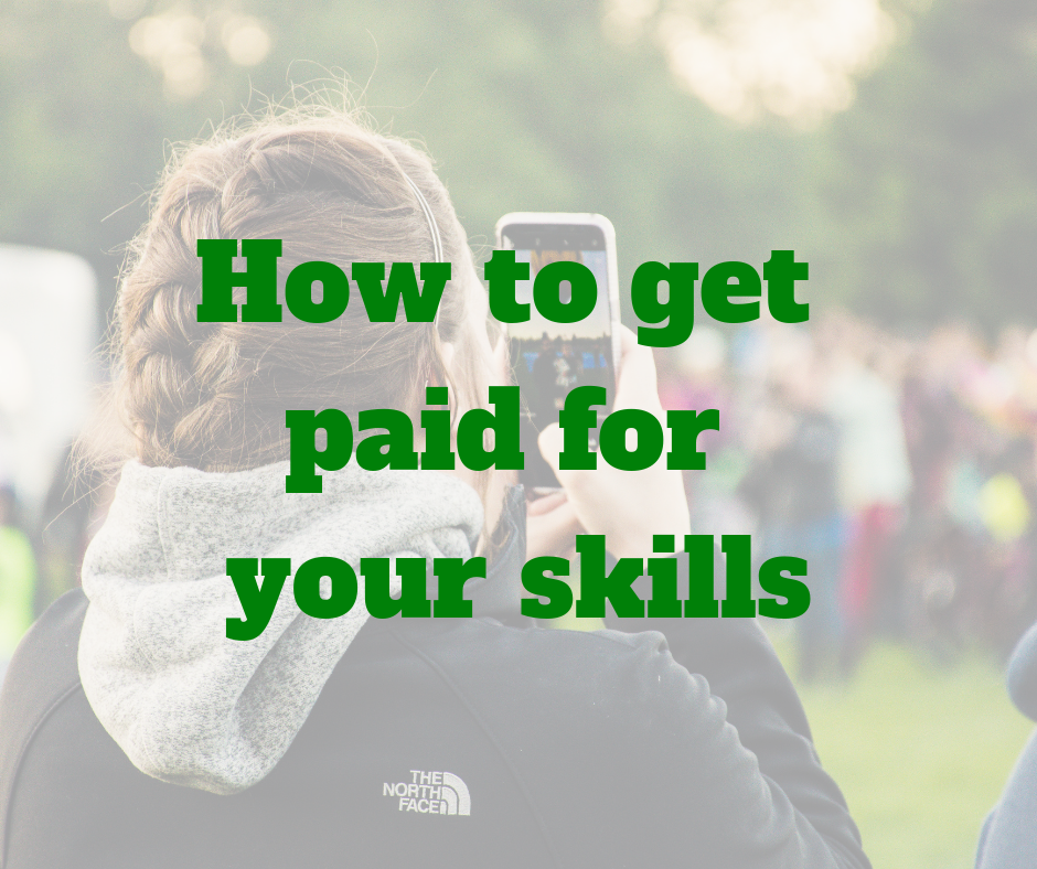 How to get paid for your skills (1)