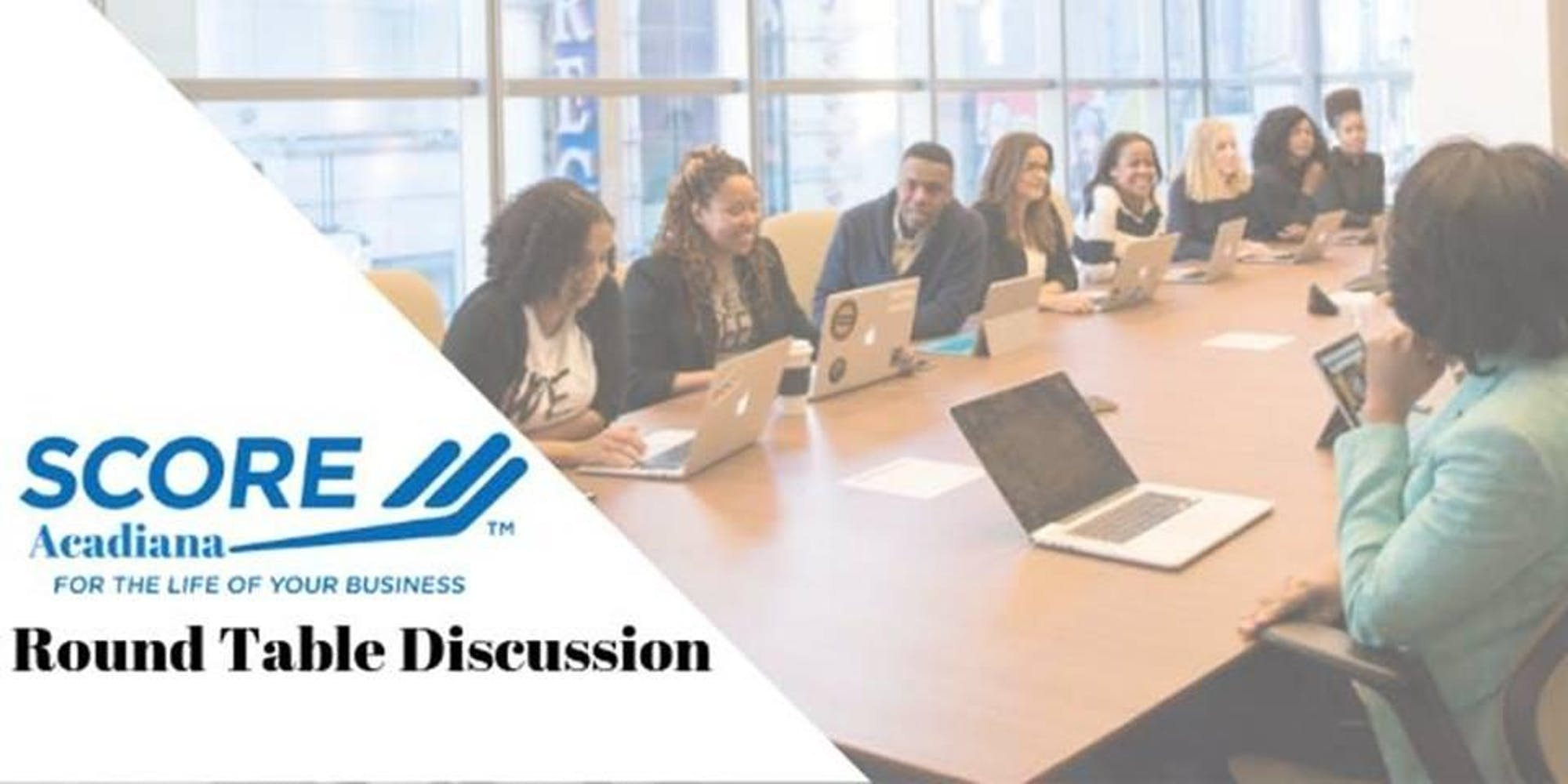 SCORE Round Table Discussion