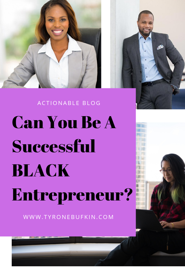 Can You Be A Successful BLACK Entrepreneur?